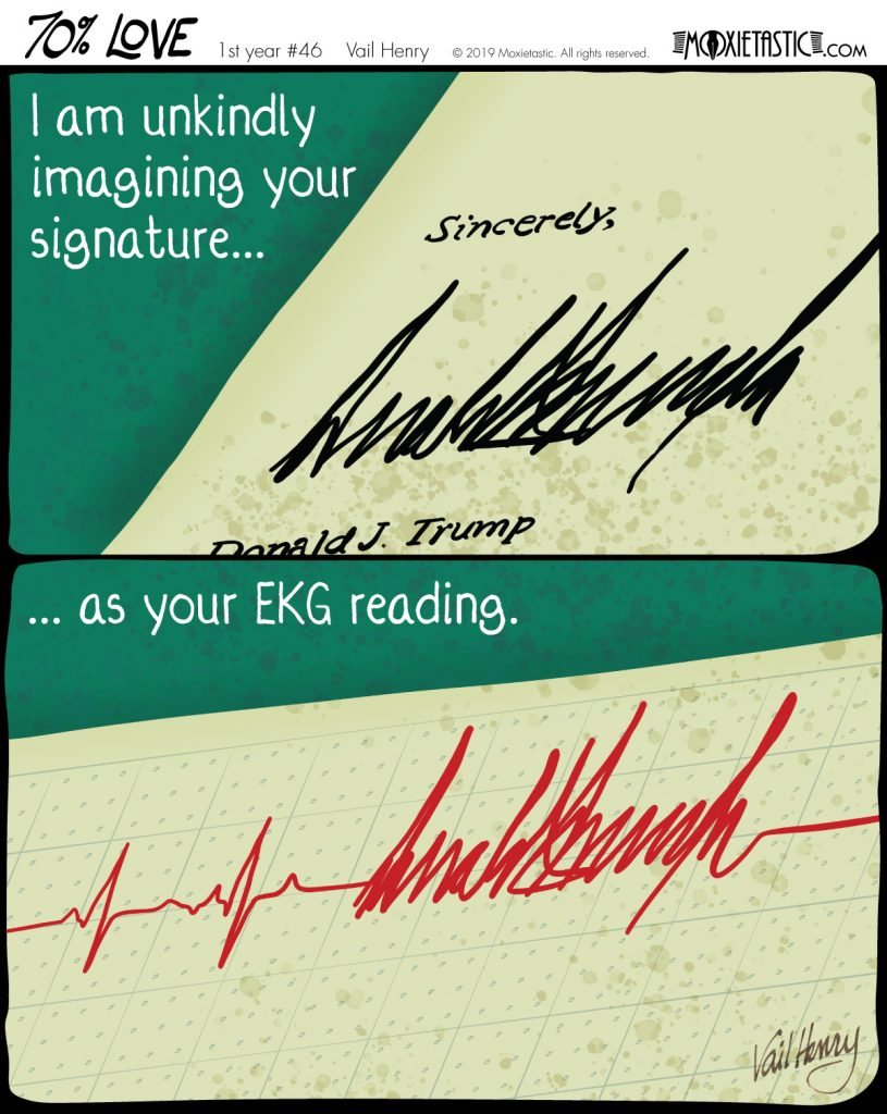 a drawing of Donald Trump's signature, and the the signature incorporated into an EKG reading