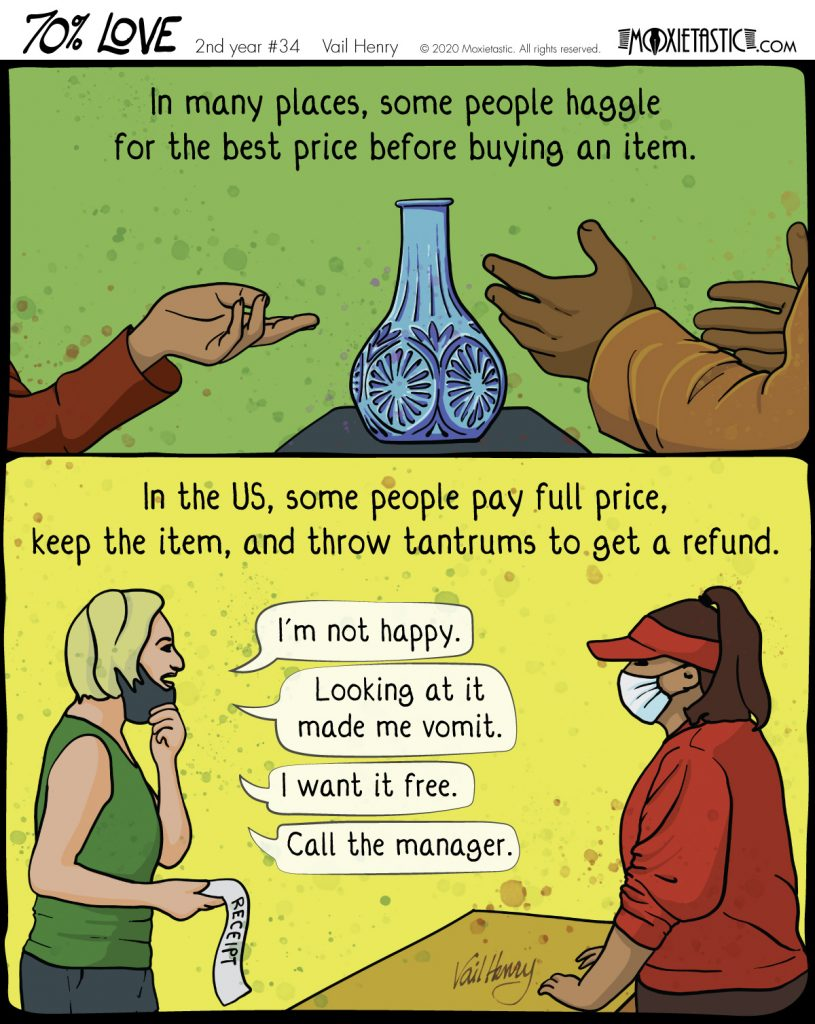 The hands of 2 people haggling over a vase. Then, a customer pulling her mask down to talk to a clerk.